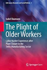 The Plight of Older Workers (Life Course Research and Social Policies, nr. 5)