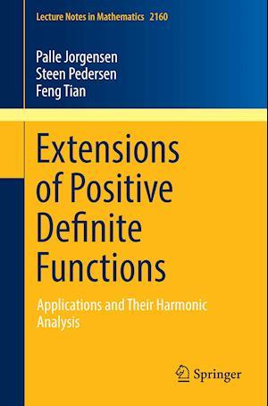 Extensions of Positive Definite Functions af Palle Jorgensen