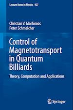 Control of Magnetotransport in Quantum Billiards (LECTURE NOTES IN PHYSICS, nr. 927)
