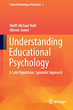 Understanding Educational Psychology (Cultural Psychology of Education, nr. 3)