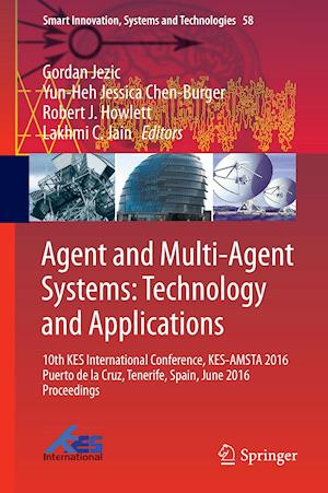 Agent and Multi-Agent Systems: Technology and Applications af Gordan Jezic