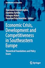Economic Crisis, Development and Competitiveness in Southeastern Europe (Contributions to Economics)