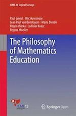 The Philosophy of Mathematics Education (ICME 13 Topical Surveys)