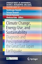 Climate Change, Energy Use, and Sustainability (Springerbriefs in Environment, Security, Development and Peace, nr. 25)