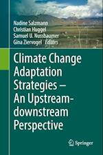 Climate Change Adaptation Strategies - An Upstream-downstream Perspective