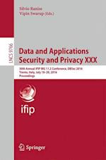 Data and Applications Security and Privacy XXX (Lecture Notes in Computer Science, nr. 9766)
