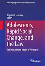 Adolescents, Rapid Social Change, and the Law (Advancing Responsible Adolescent Development)