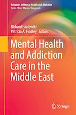 Mental Health and Addiction Care in the Middle East (Advances in Mental Health and Addiction)