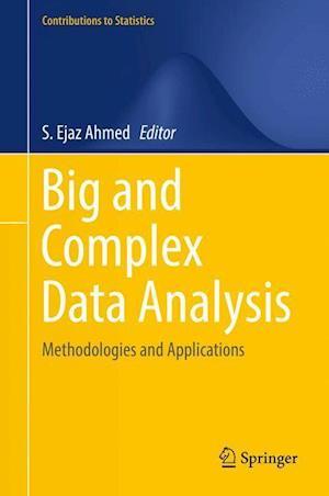 Bog, hardback Big and Complex Data Analysis af S. Ejaz Ahmed