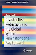 Disaster Risk Reduction and the Global System (Springerbriefs in Climate Studies)