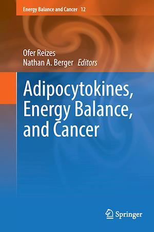 Adipocytokines, Energy Balance, and Cancer af Nathan A. Berger