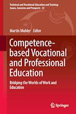 Competence-Based Vocational and Professional Education (Technical And Vocational Education And Training: Issues, Concerns And Prospects, nr. 23)