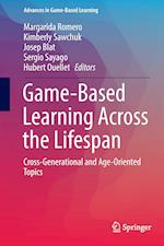 Game-Based Learning Across the Lifespan (Advances in Game based Learning)