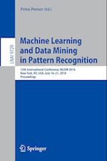 Machine Learning and Data Mining in Pattern Recognition (Lecture Notes in Computer Science, nr. 9729)