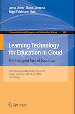 Learning Technology for Education in Cloud - The Changing Face of Education (Communications in Computer and Information Science, nr. 620)
