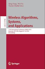 Wireless Algorithms, Systems, and Applications (Lecture Notes in Computer Science, nr. 9798)