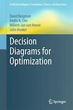 Decision Diagrams for Optimization (Artificial Intelligence Foundations Theory and Algorithms)