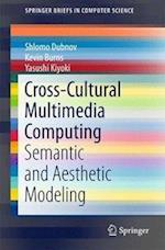 Cross-Cultural Multimedia Computing (Springerbriefs in Computer Science)