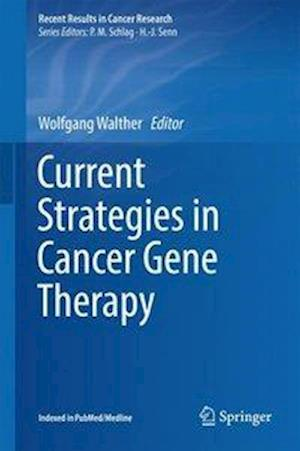 Bog, hardback Current Strategies in Cancer Gene Therapy af Wolfgang Walther