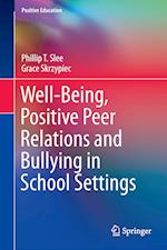 Well-Being, Positive Peer Relations and Bullying in School Settings (Positive Education)