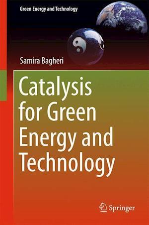 Catalysis for Green Energy and Technology af Samira Bagheri