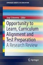 Opportunity to Learn, Curriculum Alignment and Test Preparation (Springer Briefs in Education)