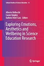 Exploring Emotions, Aesthetics and Wellbeing in Science Education Research (Cultural Studies of Science Education, nr. 13)