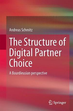 The Structure of Digital Partner Choice af Andreas Schmitz