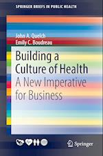 Building a Culture of Health (Springerbriefs in Public Health)