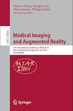 Medical Imaging and Augmented Reality (Lecture Notes in Computer Science, nr. 9805)