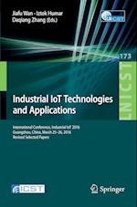 Industrial Iot Technologies and Applications (Lecture Notes of the Institute for Computer Sciences, Social Informatics and Telecommunications Engineering, nr. 173)