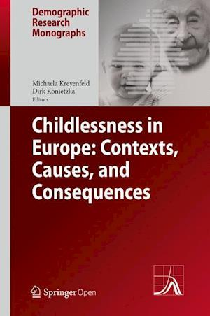 Childlessness in Europe: Contexts, Causes, and Consequences af Dirk Konietzka