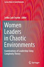 Women Leaders in Chaotic Environments (Lecture Notes in Social Networks)
