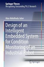 Design of an Intelligent Embedded System for Condition Monitoring of an Industrial Robot (Springer Theses)