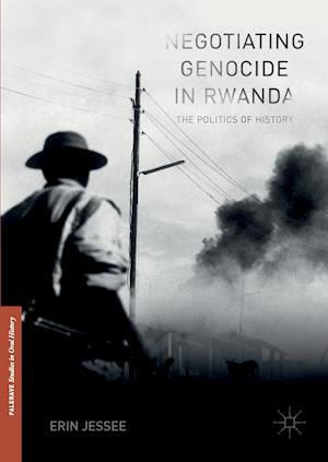 Bog, hardback Negotiating Genocide in Rwanda af Erin Jessee