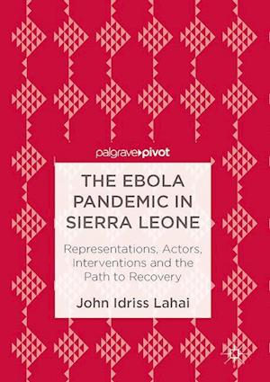 Bog, hardback The Ebola Pandemic in Sierra Leone af Dr. John Idriss Lahai