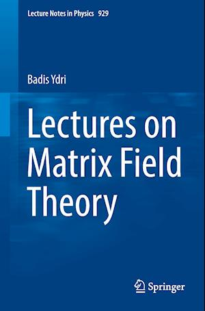 Lectures on Matrix Field Theory af Badis Ydri