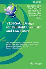 VLSI-SoC: Design for Reliability, Security, and Low Power (Ifip Advances in Information and Communication Technology, nr. 483)