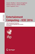 Entertainment Computing - ICEC 2016 (Lecture Notes in Computer Science, nr. 9926)