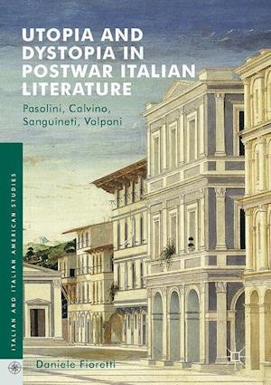 Bog, hardback Utopia and Dystopia in Postwar Italian Literature af Daniele Fioretti