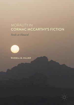 Bog, hardback Morality in Cormac McCarthy's Fiction af Russell Hillier