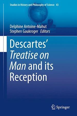 Bog, hardback Descartes' Treatise on Man and its Reception af Delphine Antoine-Mahut