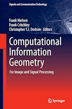 Computational Information Geometry (Signals and Communication Technology Hardcover)