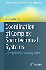 Coordination of Complex Sociotechnical Systems (Artificial Intelligence Foundations Theory and Algorithms)
