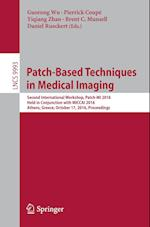 Patch-Based Techniques in Medical Imaging (Lecture Notes in Computer Science, nr. 9993)