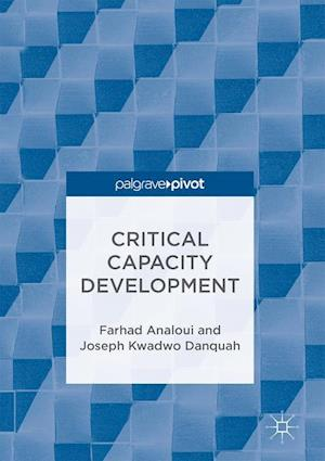Bog, hardback Critical Capacity Development af Farhad Analoui