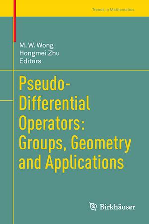 Bog, hardback Pseudo-Differential Operators: Groups, Geometry and Applications af Man Wah Wong