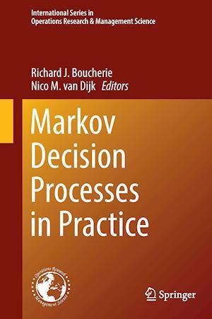 Bog, hardback Markov Decision Processes in Practice af Richard Boucherie