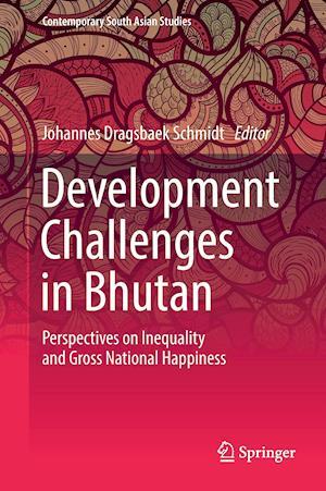Bog, hardback Development Challenges in Bhutan af Johannes Dragsbaek Schmidt