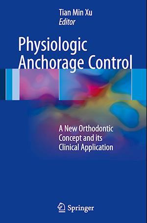 Bog, hardback Physiologic Anchorage Control af Tian Min Xu